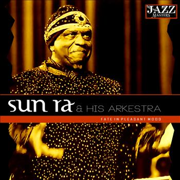 Sun Ra - Fate In a Pleasant Mood