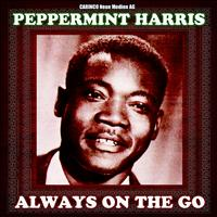 Peppermint Harris - Peppermint Harris - Always On the Go (Original Recordings)