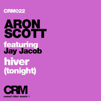 Aron Scott - Hiver (Tonight) [feat. Jay Jacob]