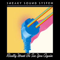 Sneaky Sound System - Really Want To See You Again