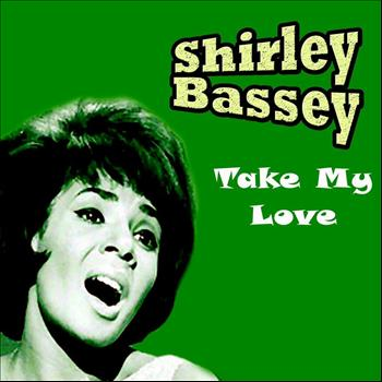 Shirley Bassey - Take My Love