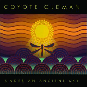 Coyote Oldman - Under An Ancient Sky