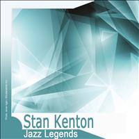 Stan Kenton - Jazz Legends: Stan Kenton