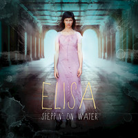 Elisa - Steppin' On Water