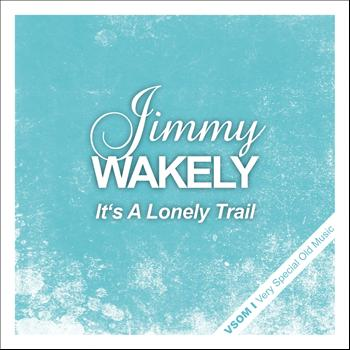 Jimmy Wakely - It's a Lonely Trail