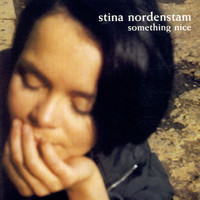 Stina Nordenstam - Something Nice