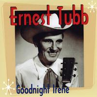 Ernest Tubb - Goodnight Irene