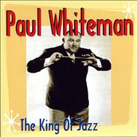 Paul Whiteman - Jazz Greats Paul Whiteman The King Of Jazz