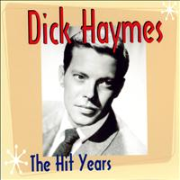 Dick Haymes - The Hit Years