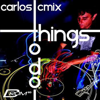 Carlos Cmix - Things to Do (Mixed By Carlos Cmix)