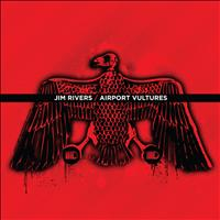 Jim Rivers - Airport Vultures