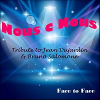 Face To Face - Nous C Nous (Tribute to Jean Dujardin et Bruno Salomone) - Single
