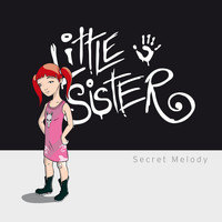 Little Sister - Secret Melody