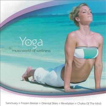 Ravi Chawla - Musicworld Of Wellness: Yoga