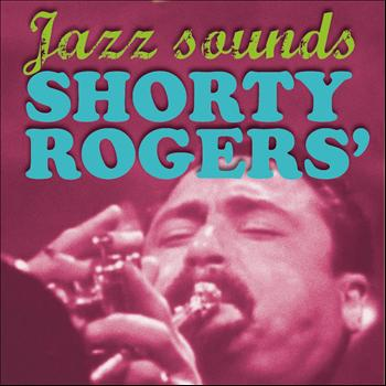 Shorty Rogers - Shorty Rogers' Jazz Sounds