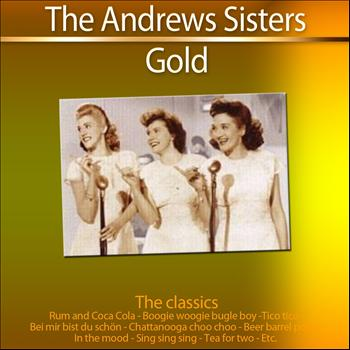 The Andrews Sisters - Gold - The Classics: The Andrews Sisters