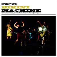 Bikini Machine - Let's Party With Bikini Machine