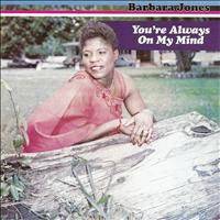 Barbara Jones - You're Always On My Mind
