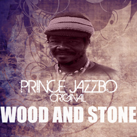 Prince Jazzbo - Wood And Stone