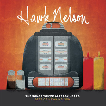 Hawk Nelson - The Songs You've Already Heard:  Best Of Hawk Nelson