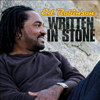 Ed Robinson - Written In Stone