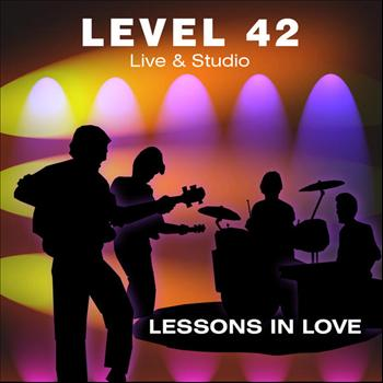 Level 42 - Live And Studio Incl. Lessons In Love