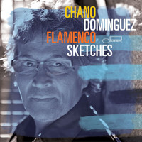 Chano Domínguez - Flamenco Sketches