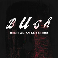 Bush - Bush Digital Collection