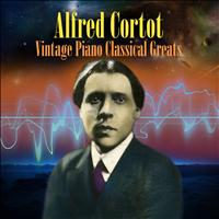 Alfred Cortot - Vintage Piano Classical Greats