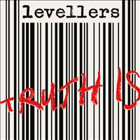 Levellers - Truth Is