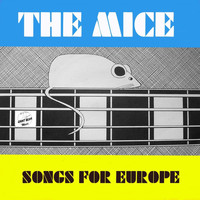 The Mice - Songs for Europe
