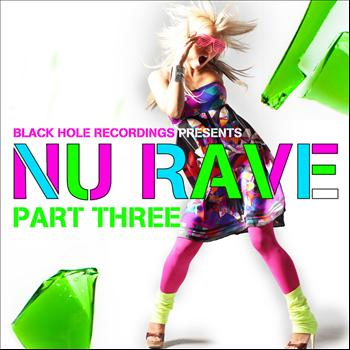 Various Artists - Black Hole Recordings presents NU Rave part 3