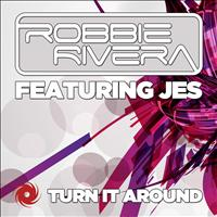 Robbie Rivera featuring JES - Turn It Around