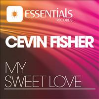 Cevin Fisher - My Sweet Love