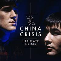 China Crisis - Ultimate Crisis