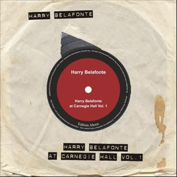 Harry Belafonte - Harry Bellafonte At Carnegie Hall Vol. 1