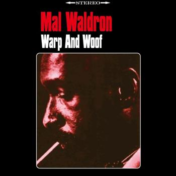 Mal Waldron - Warp And Woof