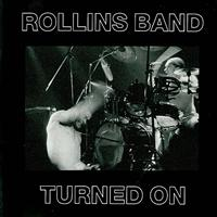 Rollins Band - Turned On