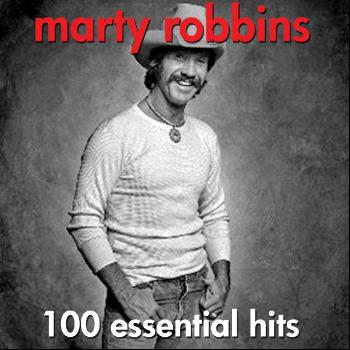 Marty Robbins - 100 Essential Hits
