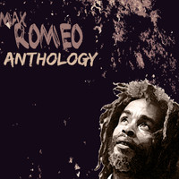 Max Romeo - Max Romeo Anthology