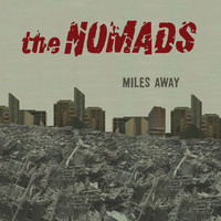 The Nomads - Miles Away