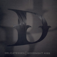 Delicatessen - Goodnight Kiss