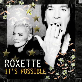 Roxette - It's Possible