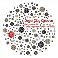 Deep City Groove - Girl Get Down EP