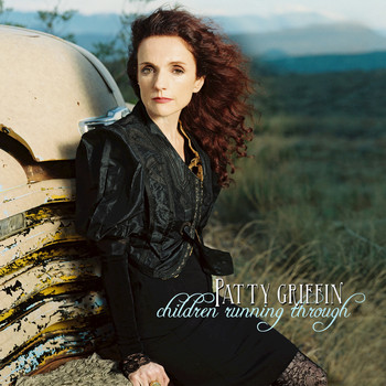 Patty Griffin - Children Running Through