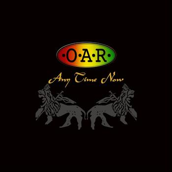 O.A.R. - Any Time Now