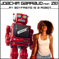 Joachim Garraud - My Boyfriend Is a Robot