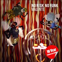 Malente - No Risk No Funk (10 Year Anniversary Edition)