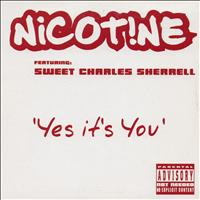 Nicotine - Yes It's You