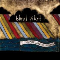 Blind Pilot - 3 Rounds and a Sound